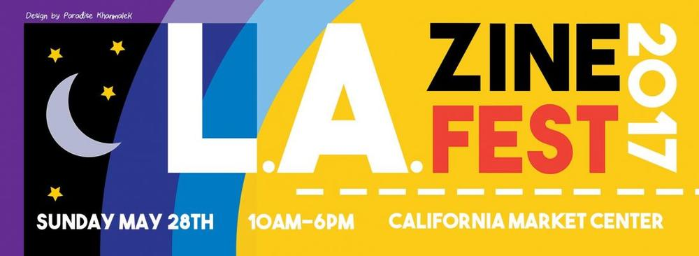 L.A. Zine Fest 2017 May 28th California Market Center